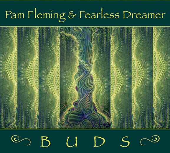Pam Fleming & Fearless Dreamer - CD coverart of October release Buds